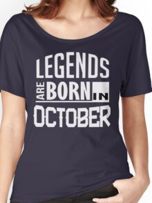 Legends are Born in OCTOBER Women's Relaxed Fit T-Shirt