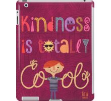 Kindness is totally cool iPad Case/Skin