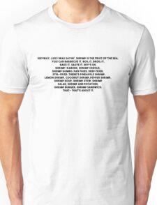 Anyway, like I was sayin', shrimp is the fruit of the sea Unisex T-Shirt