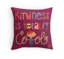 Kindness is totally cool Throw Pillow