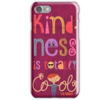 Kindness is totally cool iPhone Case/Skin