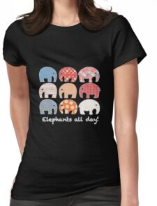 Elephants All Day! Womens Fitted T-Shirt