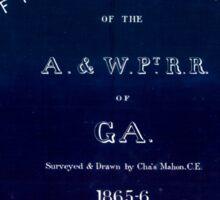 0192 Railroad Maps Profile location of the A W Pt R R of Ga surveyed drawn by Cha's Mahon C E Inverted Sticker