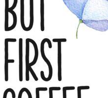 Boot first coffee O Sticker