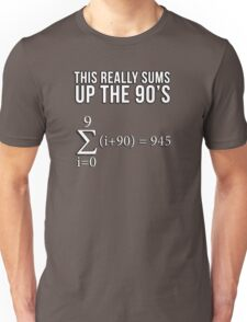 Math Equation: This really sums up the 90's Unisex T-Shirt