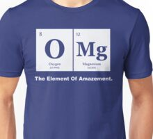 OMG the Element of Amazement, Science Humor Unisex T-Shirt
