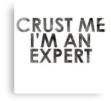 Crust Me I'm An Expert Pizza Shirt Canvas Print