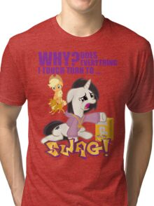 Why Does Everything I Touch Turn to SWAG! Tri-blend T-Shirt