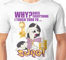 Why Does Everything I Touch Turn to SWAG! Unisex T-Shirt