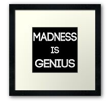 Madness Is Genius Framed Print
