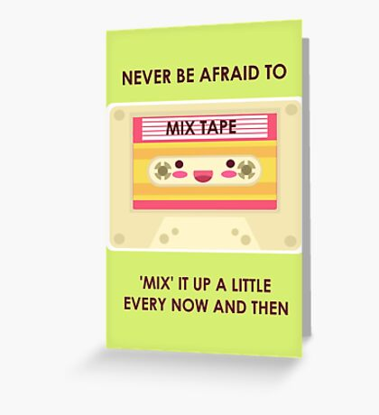 Mix it up a little. Greeting Card