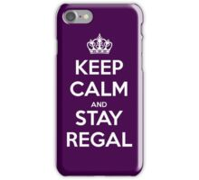 Keep Calm and Stay Regal (White) iPhone Case/Skin