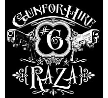 Raza Gun For Hire #6 Photographic Print