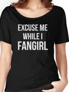 Excuse Me While I Fangirl Women's Relaxed Fit T-Shirt