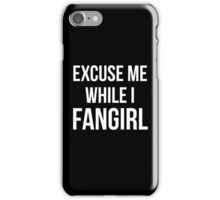 Excuse Me While I Fangirl iPhone Case/Skin