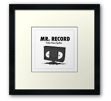 Mr. Record Framed Print