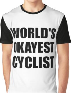 World's Okayest Cyclist Graphic T-Shirt