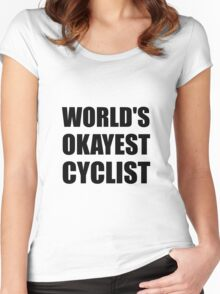 World's Okayest Cyclist Women's Fitted Scoop T-Shirt