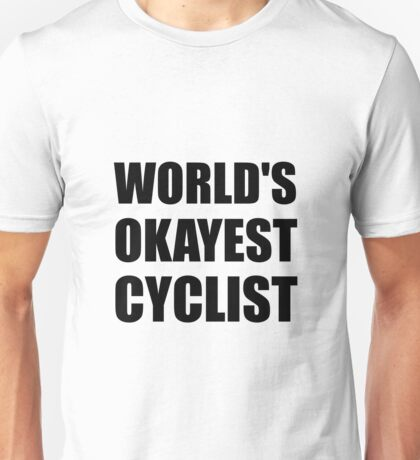 World's Okayest Cyclist Unisex T-Shirt