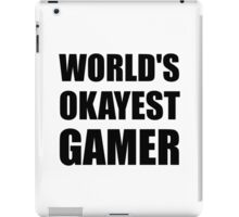 World's Okayest Gamer iPad Case/Skin