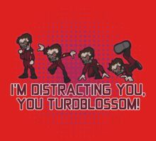 I'm distracting you, you turdblossom! Kids Clothes