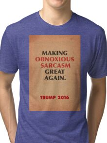 Trump Makings 4. Tri-blend T-Shirt