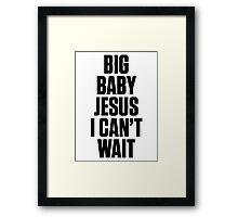 Ol Dirty Bastard - BIG BABY JESUS I CAN'T WAIT Framed Print