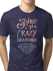 Shine on you crazy diamond - Watercolor Tri-blend T-Shirt