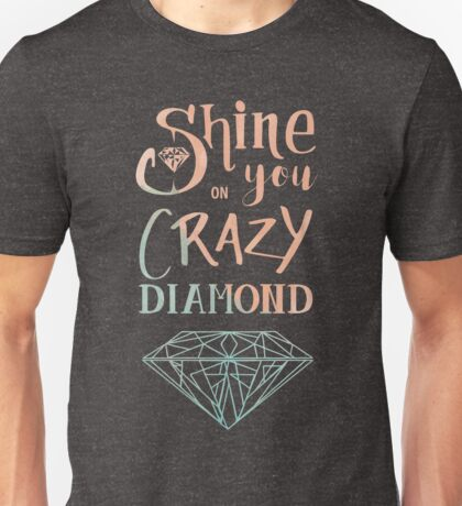 Shine on you crazy diamond - Watercolor Unisex T-Shirt