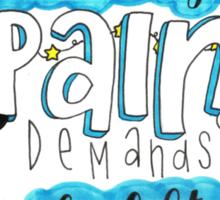 Pain demands to be felt Sticker