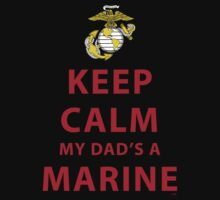 KEEP CALM MY DAD'S A MARINE by PARAJUMPER