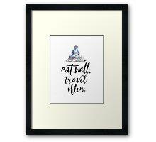 Eat well travel often - Buddha Framed Print