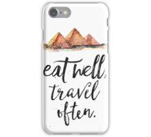 Eat well travel often - Giza iPhone Case/Skin