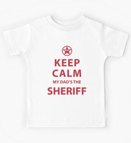 KEEP CALM MY DAD'S THE SHERIFF Kids Tee