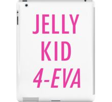 Jelly Kid 4-Eva iPad Case/Skin