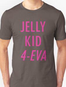Jelly Kid 4-Eva T-Shirt
