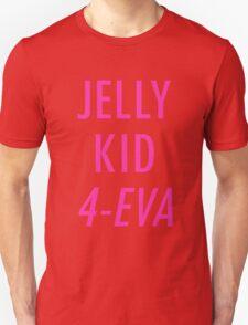 Jelly Kid 4-Eva Unisex T-Shirt