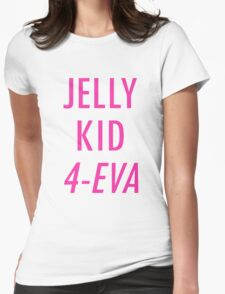 Jelly Kid 4-Eva Womens Fitted T-Shirt