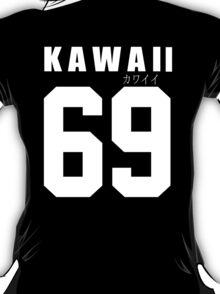 KAWAII 69 T-Shirt