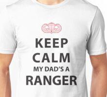 KEEP CALM MY DAD'S A RANGER Unisex T-Shirt