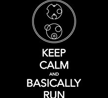 Keep Calm and Basically Run by sarahbevan11