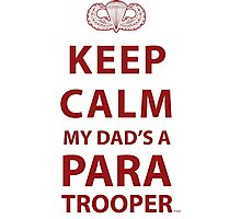 KEEP CALM MY DAD'S A PARATROOPER Photographic Print