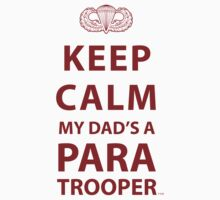 KEEP CALM MY DAD'S A PARATROOPER by PARAJUMPER