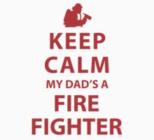 KEEP CALM MY DAD'S A FIREFIGHTER One Piece - Short Sleeve