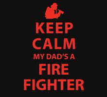 KEEP CALM MY DAD'S A FIREFIGHTER Unisex T-Shirt