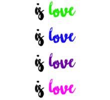 And love is love is love is LOVE... Sticker