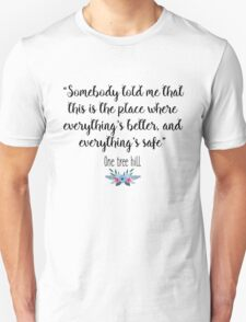 One Tree Hill - Somebody told me Unisex T-Shirt