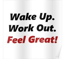 Wake Up, Work out, Feel Great! Poster