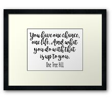One Tree Hill - One chance Framed Print