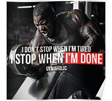 I Stop When I'm Done Poster